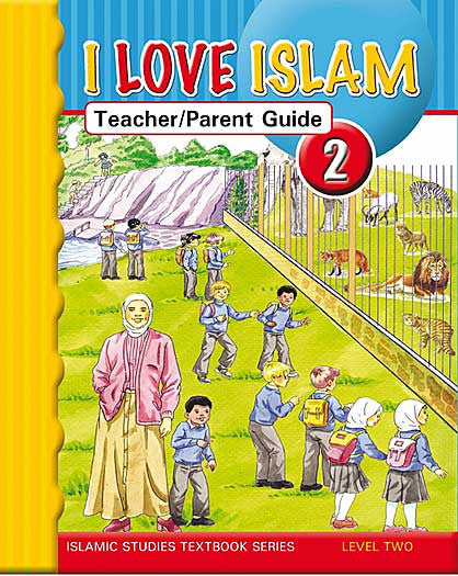 I Love Islam Level 2 Teacher and Parent Guide - Islamic Studies for Children - Elementary School - Arabic Islamic Shopping Store
