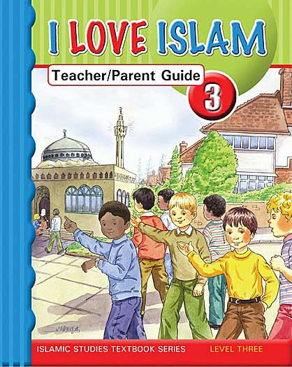 I Love Islam Level 3 Teacher and Parent Guide - Islamic Studies for Children - Elementary School - Arabic Islamic Shopping Store