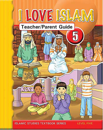 I Love Islam Level 5 Teacher and Parent Guide - Islamic Studies for Children - Elementary School - Arabic Islamic Shopping Store