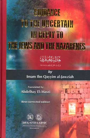 Guidance to the Uncertain in Reply to the Jews and the Nazarenes - General Islamic Topics - Arabic Islamic Shopping Store