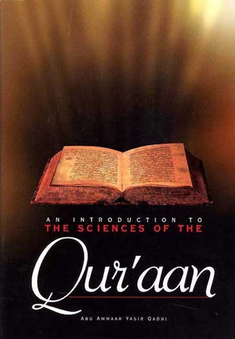 An Introduction To The Sciences Of The Quran - Science - Islam - Arabic Islamic Shopping Store