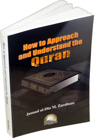 How to Approach and Understand the Quran - Arabic Islamic Shopping Store