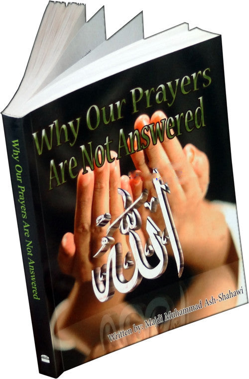 Why Our Prayers Are Not Answered - Arabic Islamic Shopping Store
