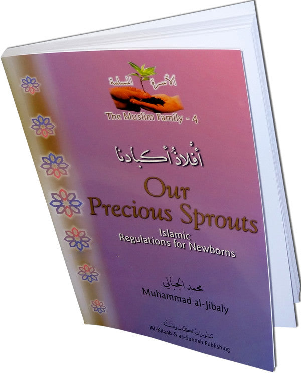 Our Precious Sprouts - Islamic Regulations for Newborns - Arabic Islamic Shopping Store