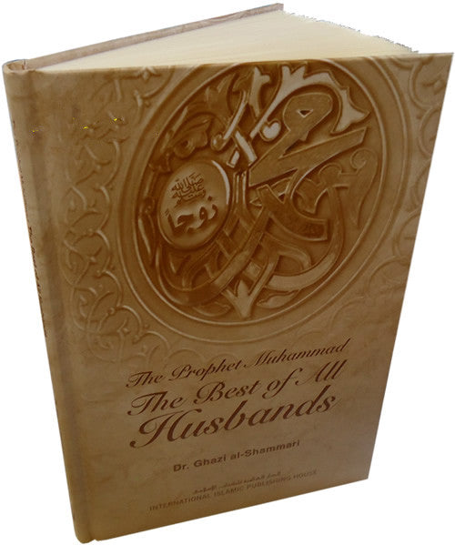 Prophet Muhammed: The Best of all Husbands - Arabic Islamic Shopping Store