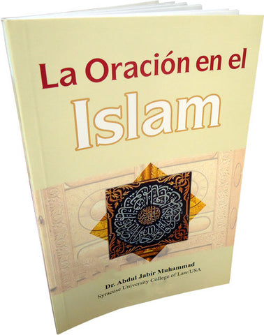 Spanish: La Oracion en el Islam [How to pray in Islam] - Arabic Islamic Shopping Store
