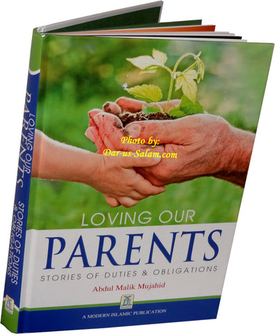 Loving our Parents - Stories of Duties & Islamic Obligations - Arabic Islamic Shopping Store