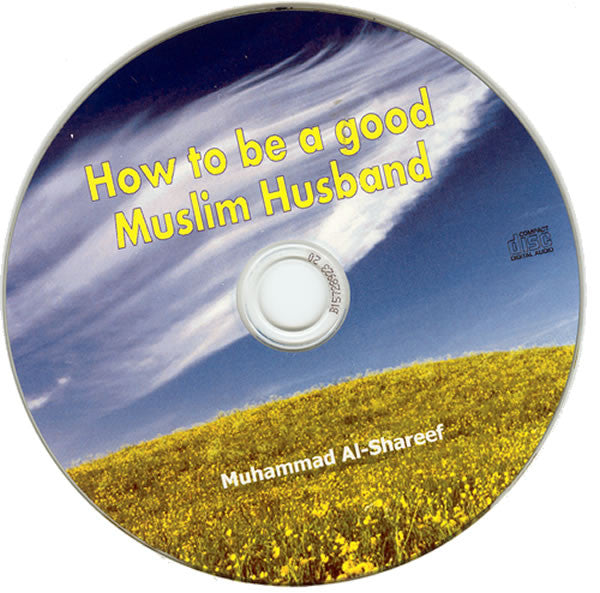 How to be a Good Husband (CD) - Arabic Islamic Shopping Store
