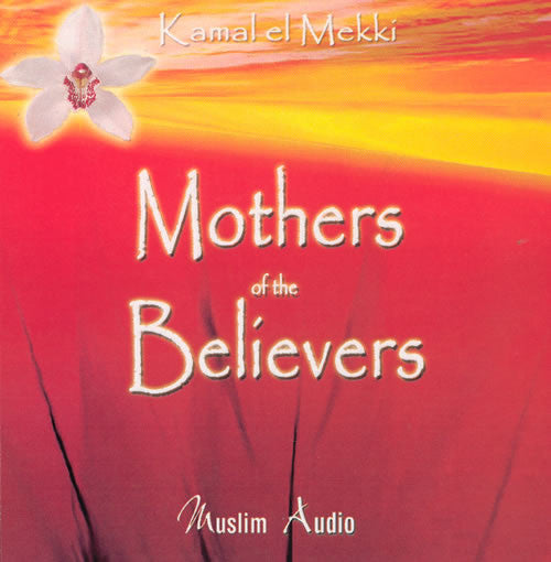 Mothers of the Believers (4 CDs) - Arabic Islamic Shopping Store