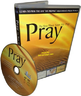 Pray As You Have Seen Me Pray (DVD) - Arabic Islamic Shopping Store