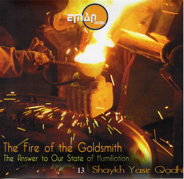 Fire Of The Goldsmith - Answer to Our State of Humiliation (CD) - Arabic Islamic Shopping Store