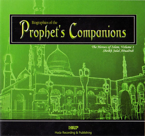 Biographies of the Prophet's Companions (Vol 1 - 10 CDs) - Arabic Islamic Shopping Store