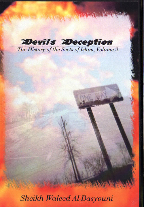 Devil's Deception: History of the Sects of Islam (Vol 2 - 4 CDs) - Arabic Islamic Shopping Store