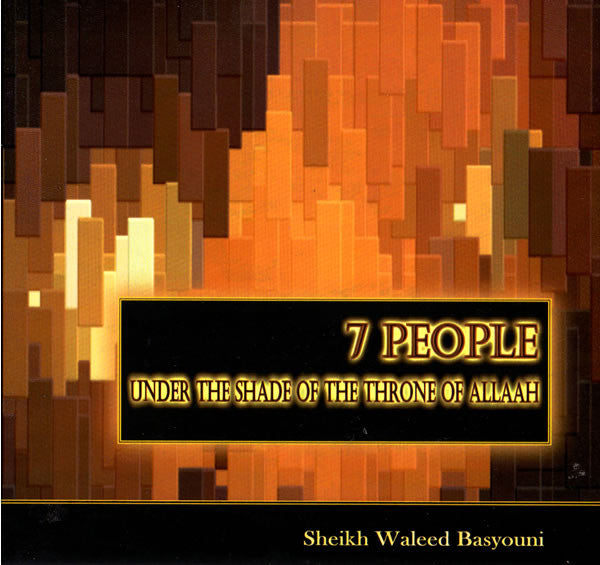 Seven People under the Shade of the Throne of Allaah (7 CDs) - Arabic Islamic Shopping Store