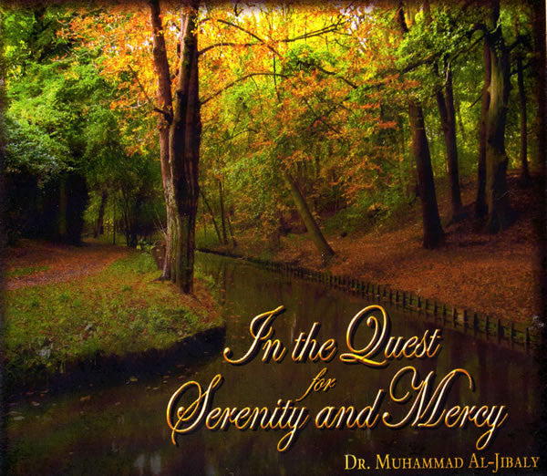 In the Quest for Serenity and Mercy (6 CDs) - Arabic Islamic Shopping Store
