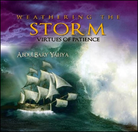 Weathering The Storm - Virtues Of Patience (CD) - Arabic Islamic Shopping Store