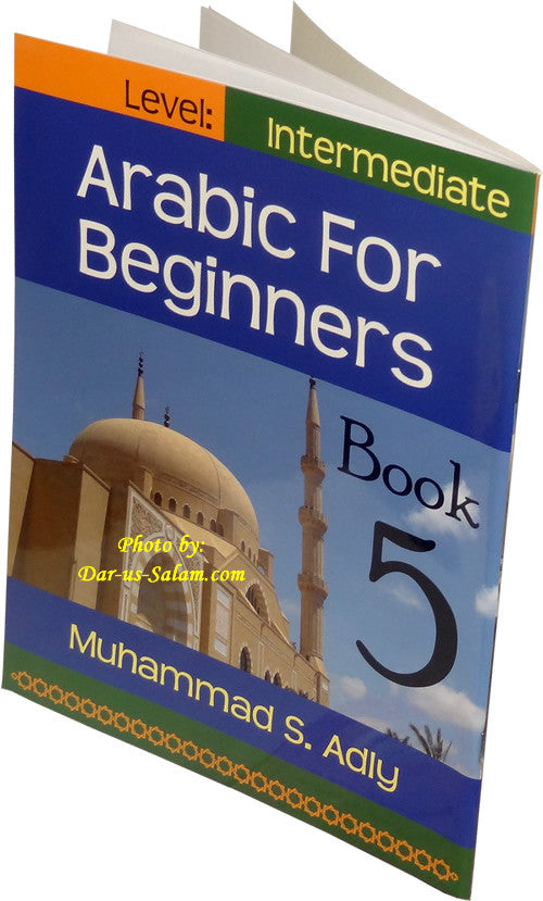 Arabic for Beginners Book 5 - Intermediate Level - Arabic Islamic Shopping Store
