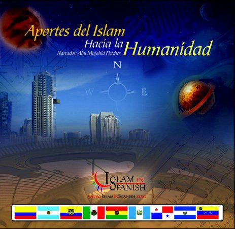 Spanish: Aportes del Islam Hacia la Humanidad (CD) - Arabic Islamic Shopping Store