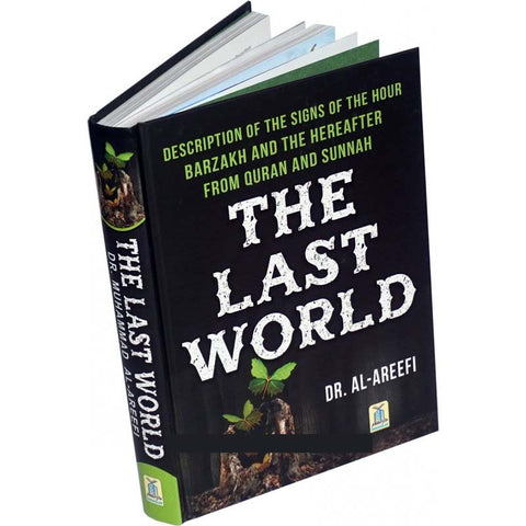 The Last World - Islamic Beliefs on the Next World of the Hereafter