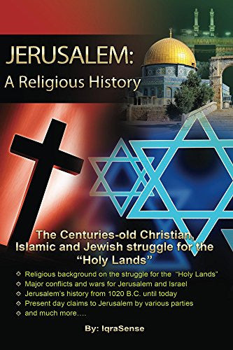 "Jerusalem: A Religious History - The Christian, Islamic, and Jewish struggle for the ""Holy Lands"" - Arabic Islamic Shopping Store"