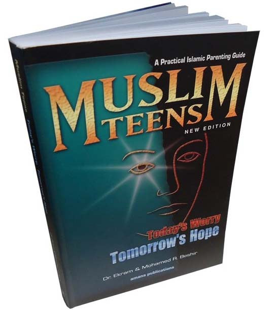 Muslim Teens - A Practical Parenting Guide