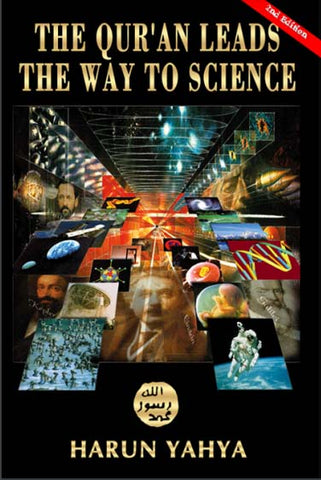 The Quran Leads the Way to Science - By Harun Yahya