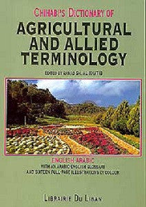 Chihabi's Dictionary of Agricultural and Allied Terminology, E-A - Dictionary - Specialty - Agriculture - Arabic Islamic Shopping Store