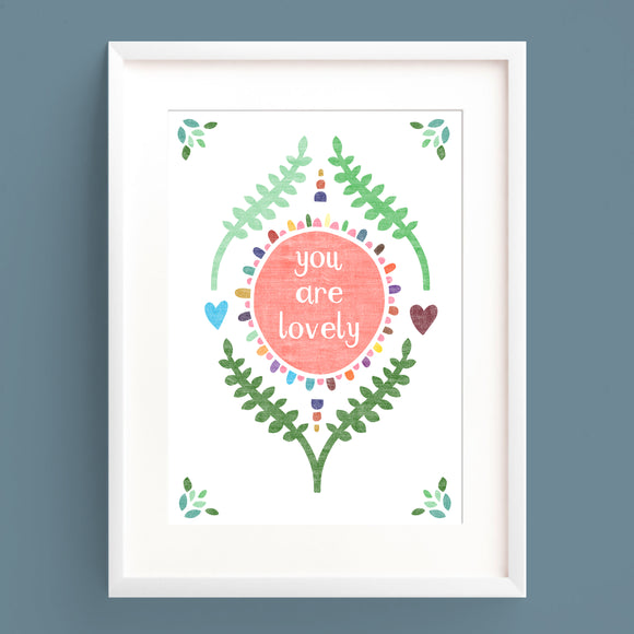 You Are Lovely Print