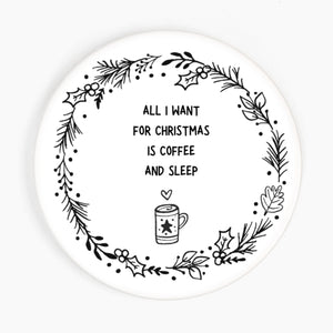 All I want for Christmas Ceramic Coaster