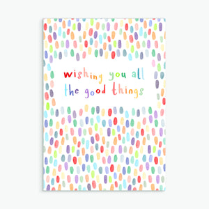wishing you all the good things - A6 greetings card