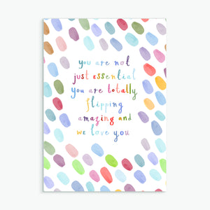 you are not just essential - A6 greetings card
