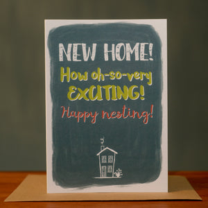 Greetings card - 'New home! How oh-so-very exciting! Happy nesting!'