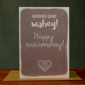 Greetings card - 'Another year! Wahey! Happy Anniversary!'