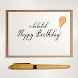 Belated Happy Birthday - Greetings Card