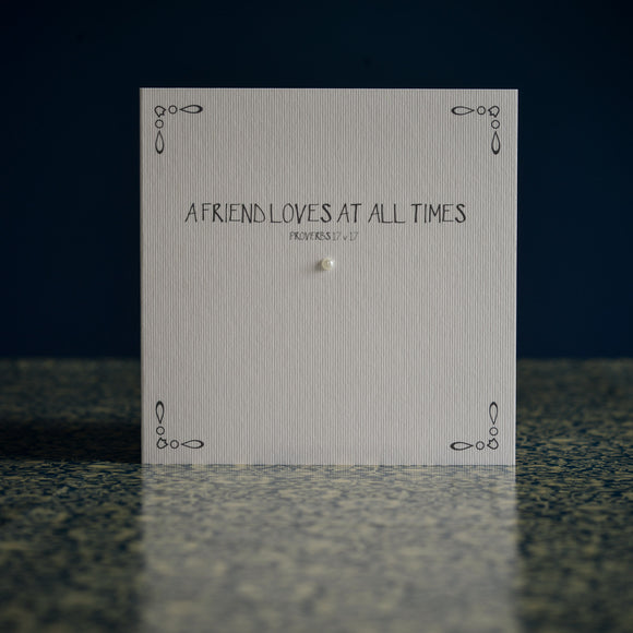 Greetings card - 'A FRIEND LOVES AT ALL TIMES'