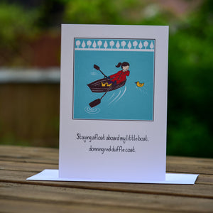 Greetings card - 'Staying afloat aboard my little boat, donning red duffle coat.'