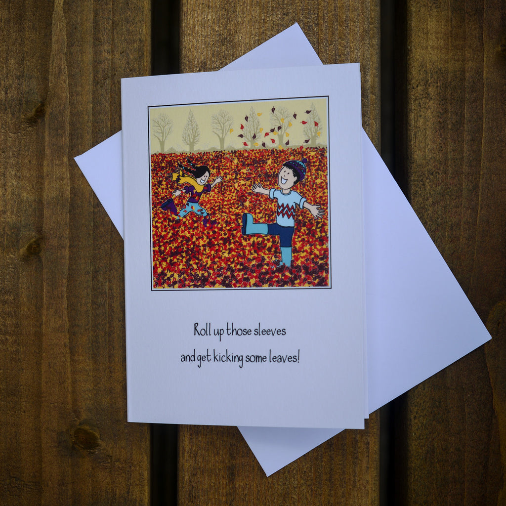 Greetings Card Roll Up Those Sleeves And Get Kicking Some Leaves
