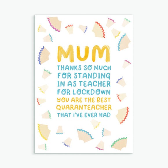 Mum - Quaranteacher - Greetings Card