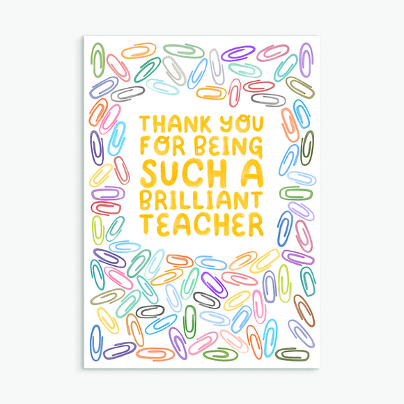 Brilliant Teacher - Greetings Card