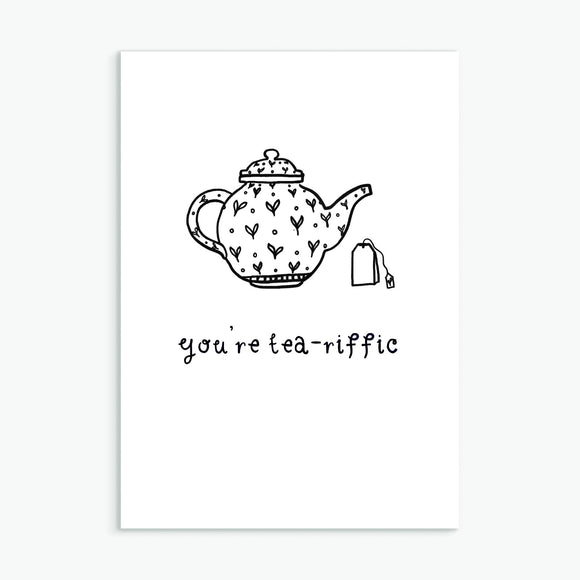 You're Tea-riffic, A6 greetings card
