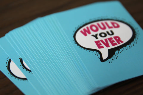 Would You Ever? - Icebreaker Question Cards