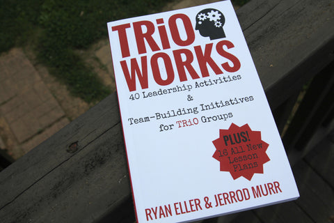TRiO WORKS – 40 Leadership Initiatives and Team Building Activities for TRiO