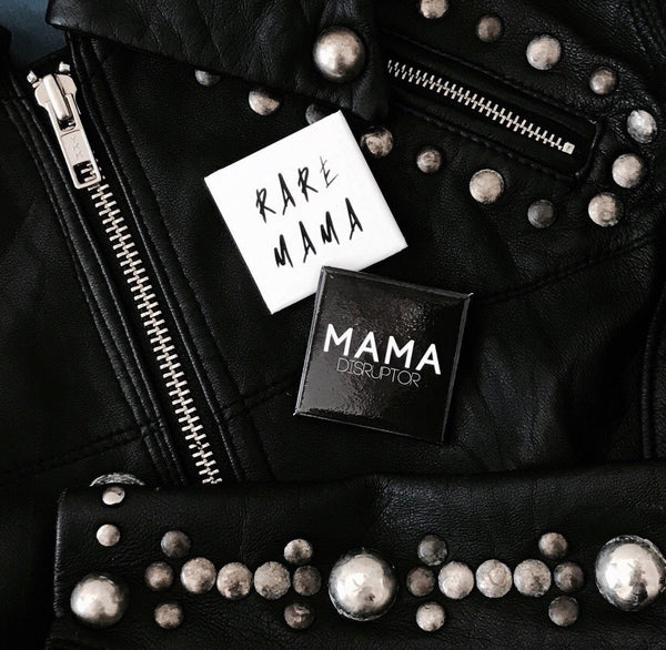 I AM A...         ( mamahood square pin badge pack) - The REBEL Tribe