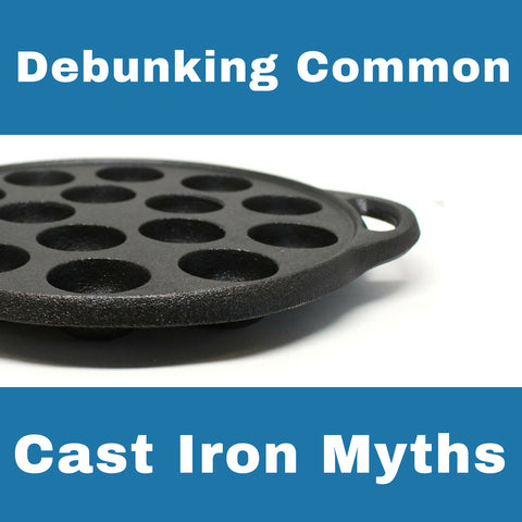 Debunking Common Cast Iron Myths