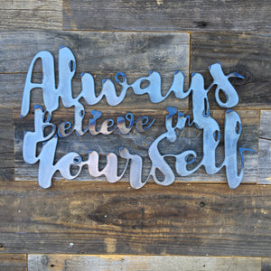 Rustic Home, Always Believe in Yourself 15 x 10,  Farmhouse, Metal Words, Kitchen Wall Decor, Home Decor, Farmhouse Sign, Motivational, Christian