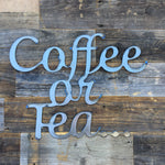 Rustic Home, Coffee or Tea 20 x 15,  Farmhouse, Metal Words, Kitchen Wall Decor, Home Decor, Farmhouse Sign, Breakfast