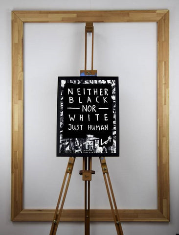 Neither Black Nor White Just Human (Poster) - Lot Madeleine