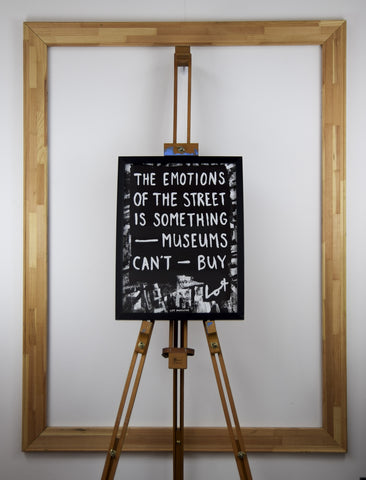 The Emotions Of The Street Is Something Museums Can't Buy (Poster) - Lot Madeleine