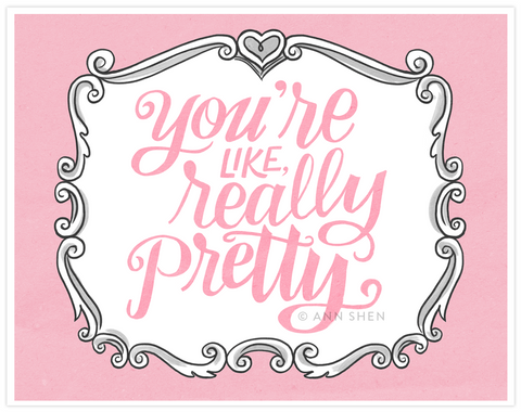 Beauty Department –  You're Like, Really Pretty Large Art Print 14x11""