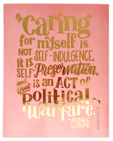 "Self Care is Political Warfare, 8x10"" Gold Foil Art Print"
